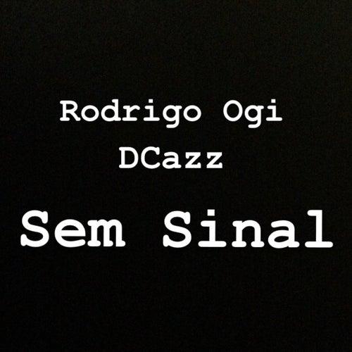 Sem Sinal de Rodrigo Ogi