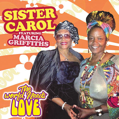 World Needs Love by Sister Carol