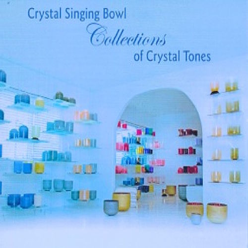 Crystal Singing Bowls Collections of Crystal Tones, Vol. 2 von Various Artists