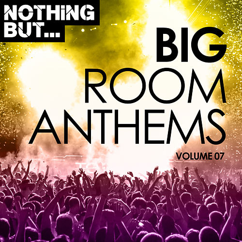 Nothing But... Big Room Anthems, Vol. 07 - EP de Various Artists
