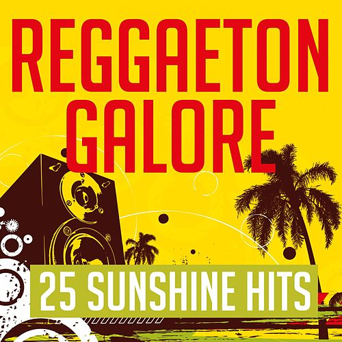 Reggaeton Galore - 25 Sunshine Hits de Various Artists