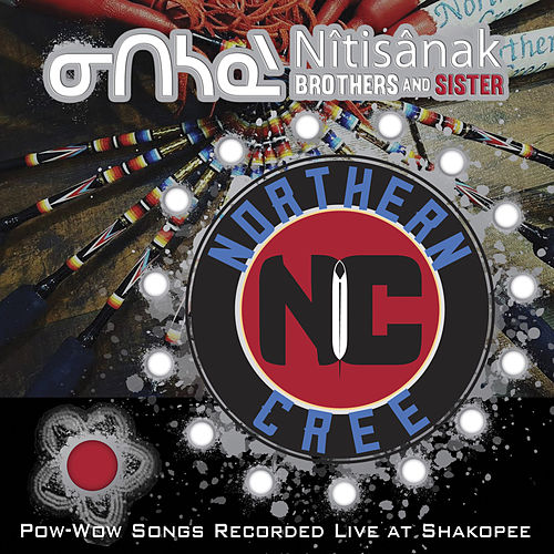 ᓂᑎᓴᓇᐠ - Nîtisânak Brothers and Sister by Northern Cree