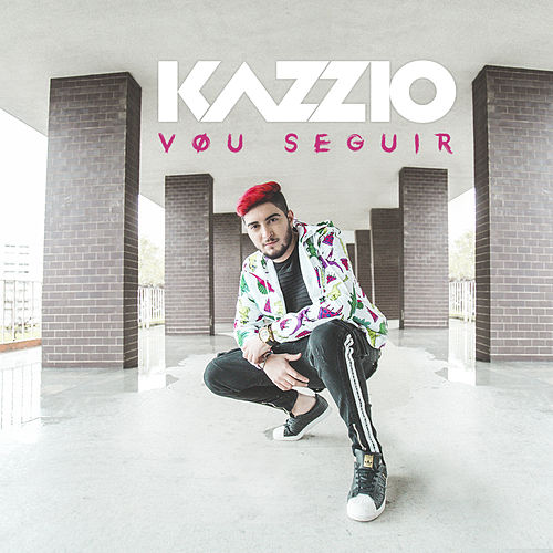 Vou Seguir by Kazzio