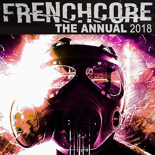 Frenchcore the Annual 2018 de Various Artists