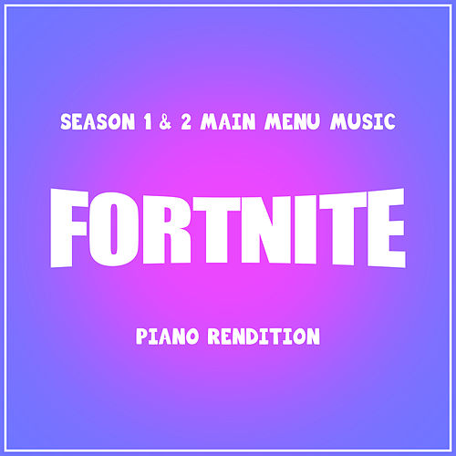 Fortnite Season 1 & 2 Main Menu Music (Piano Rendition) by The Blue Notes