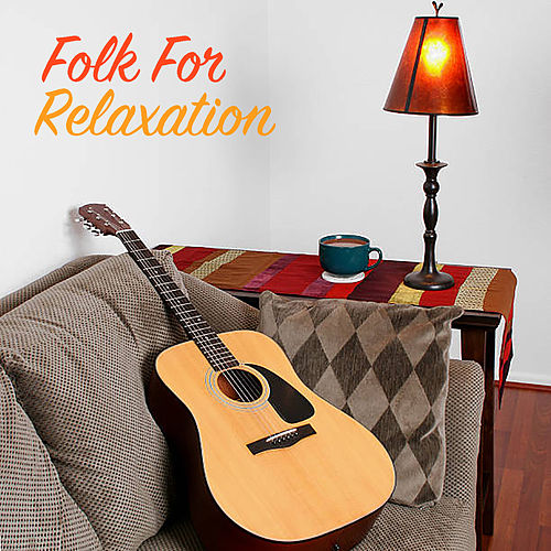 Folk For Relaxation by Various Artists