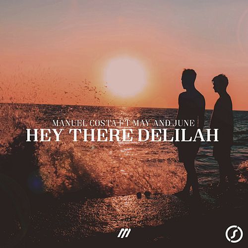 Hey There Delilah di Manuel Costa