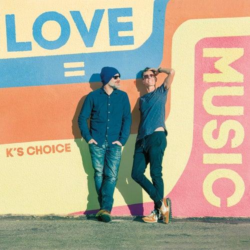 Love = Music de k's choice