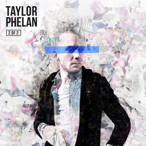 2 Of 2 by Taylor Phelan