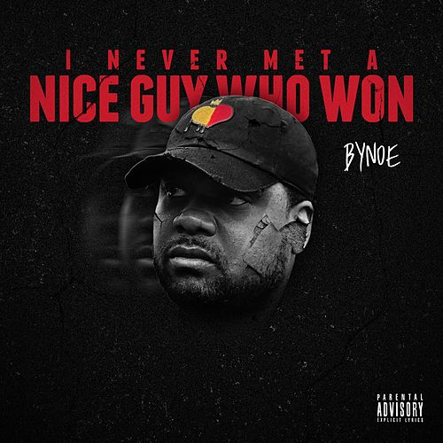 I Never Met a Nice Guy Who Won de Bynoe