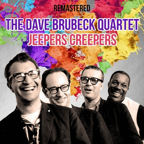 Jeepers Creepers by The Dave Brubeck Quartet