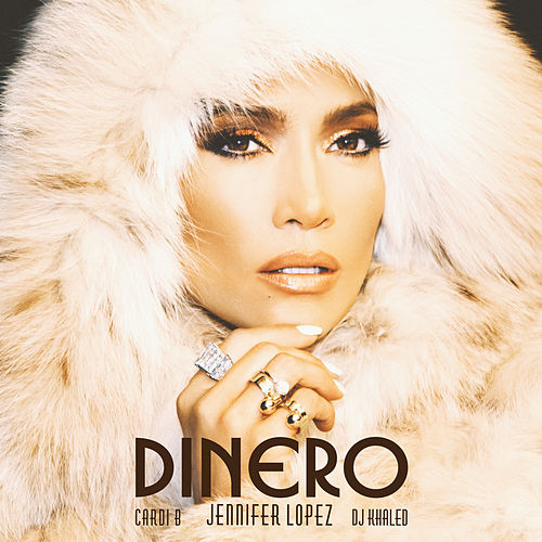 Dinero (feat. DJ Khaled & Cardi B) by Jennifer Lopez