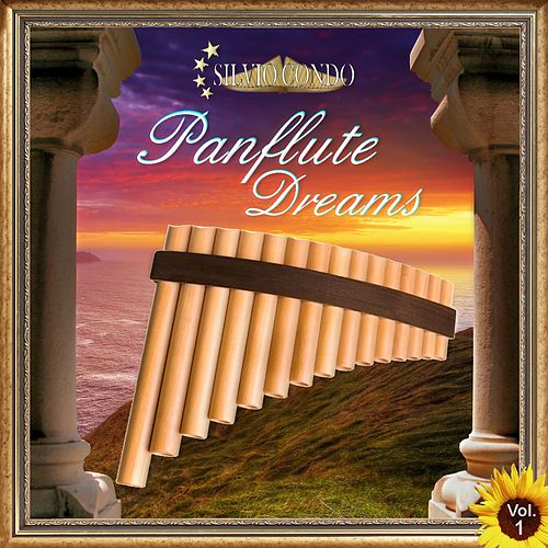 Panflute Dreams, Vol. 1 de Silvio Condo