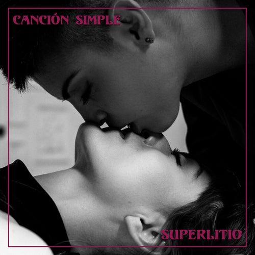 Canción Simple (Radio Edit) de Superlitio