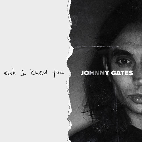 Wish I Knew You by Johnny Gates