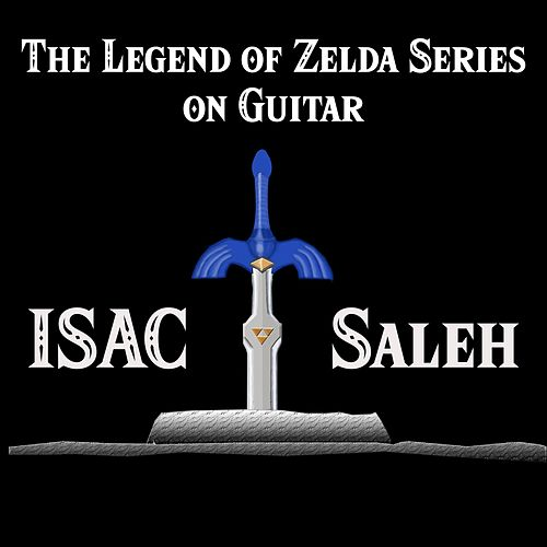 The Legend of Zelda Series on Guitar by Isac Saleh