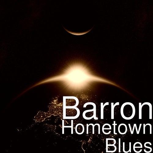 Hometown Blues by Barron