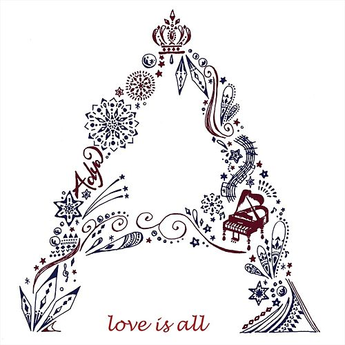 Love Is All by Adya