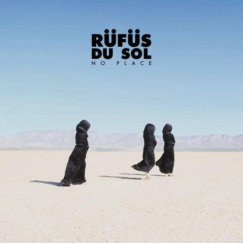 No Place by RÜFÜS DU SOL