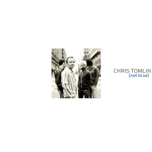 Not To Us von Chris Tomlin