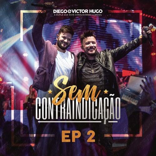 Sem Contraindicação, Parte 2 (Ao Vivo) de Diego & Victor Hugo