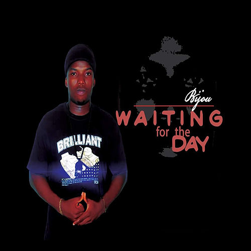 Waitin for the Day by Bijou