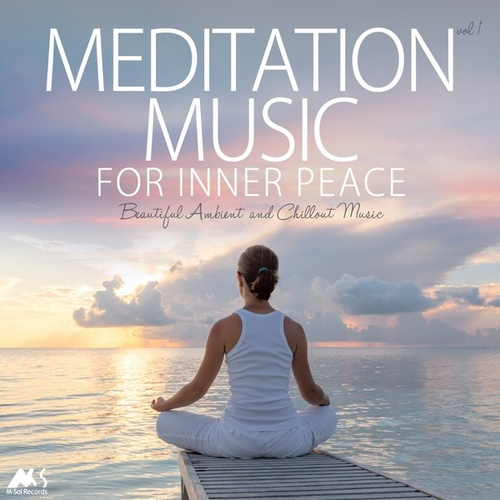 Meditation Music for Inner Peace Vol.1 (Beautiful Ambient and Chillout Music) von Various Artists