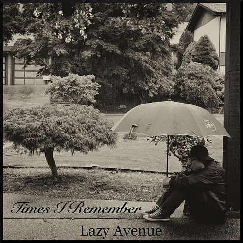 Times I Remember by Lazy Avenue