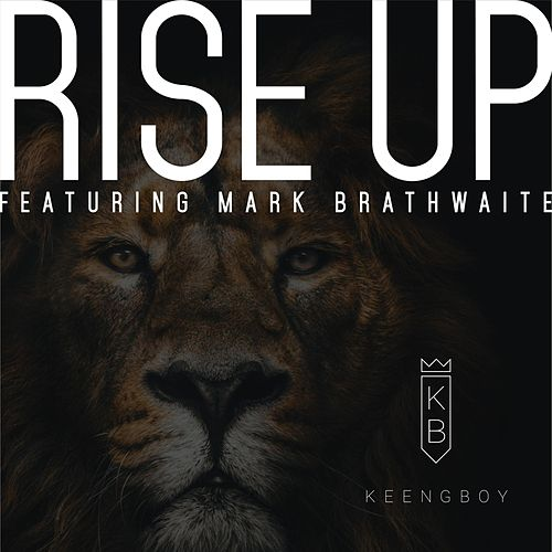 Rise Up (feat. Mark Brathwaite) von Keengboy