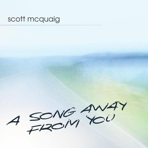 A Song Away from You von Scott McQuaig