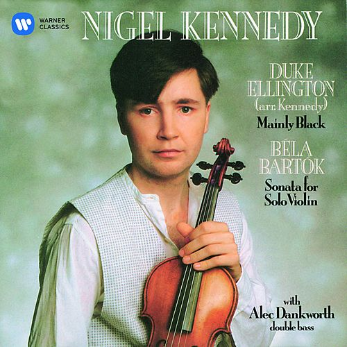 Bartók: Sonata for Solo Violin - Ellington: Black, Brown and Beige Suite by Nigel Kennedy
