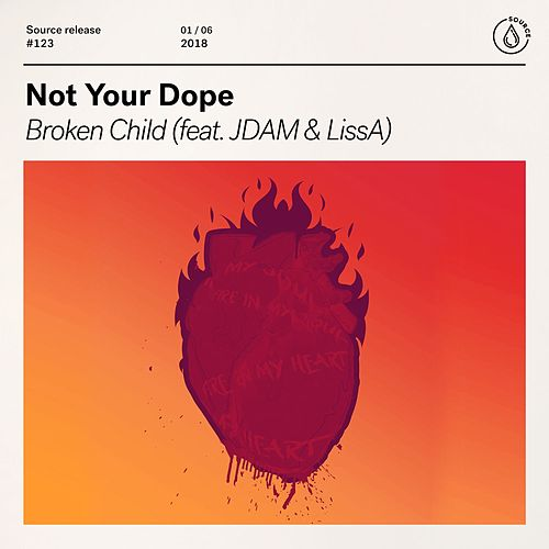 Broken Child (feat. JDAM & LissA) von Not Your Dope