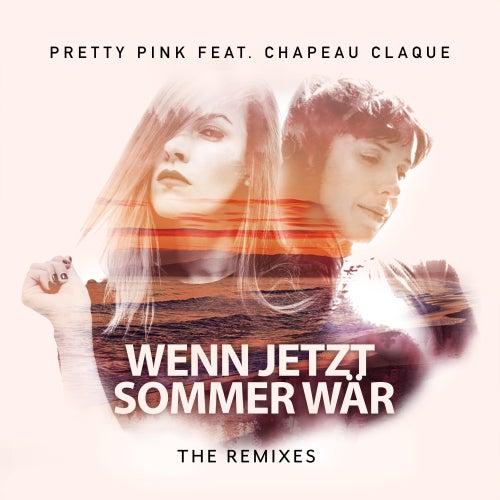 Wenn jetzt Sommer wär (feat. Chapeau Claque) (The Remixes) von Pretty Pink