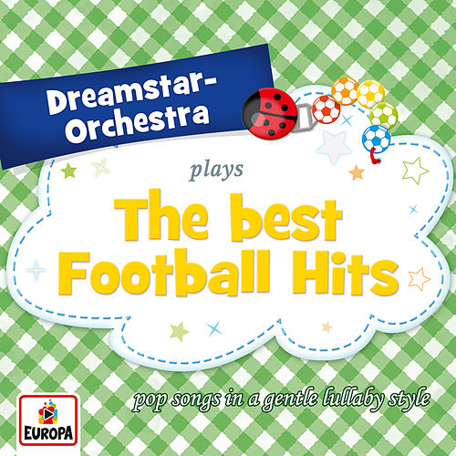plays the Best Football Hits by Dreamstar Orchestra