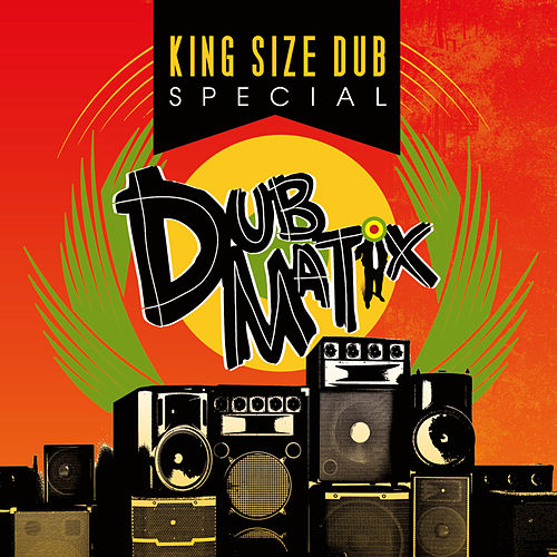 King Size Dub by Dubmatix