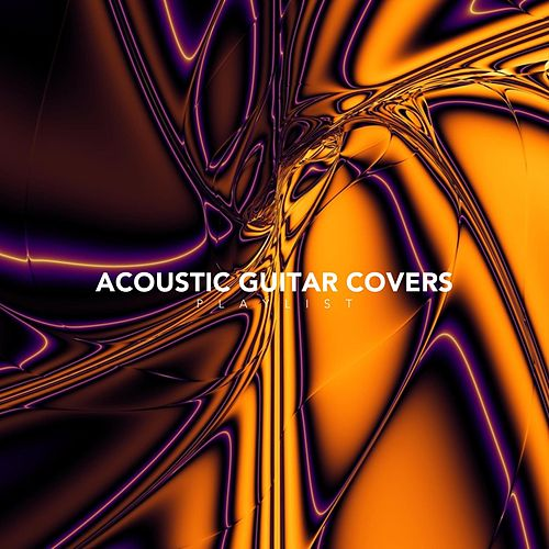Acoustic Guitar Covers Playlist by Various Artists
