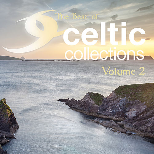The Best of Celtic Collections Volume 2 by Various Artists