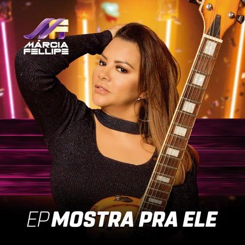Mostra Pra Ele (EP) von Márcia Fellipe