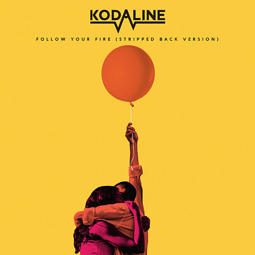 Follow Your Fire (Stripped Back Version) von Kodaline