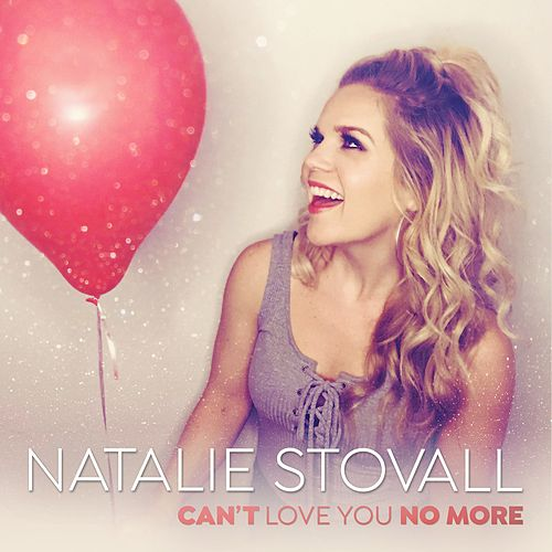 Can't Love You No More de Natalie Stovall