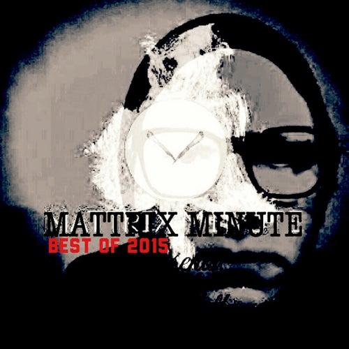 Mattrix Minute: Best Of 2015 (ReMastered) by Matthew Rix
