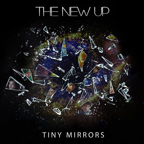 Tiny Mirrors by The New Up