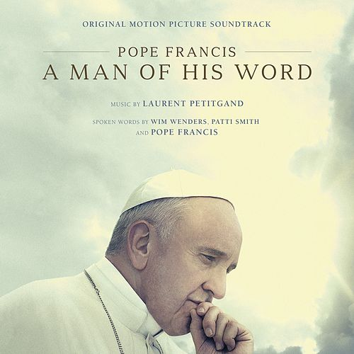 Pope Francis: A Man of His Word (Original Motion Picture Soundtrack) by Laurent Petitgand