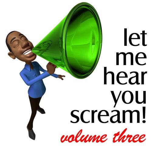 Let Me Hear You Scream, Vol. 3 - The Bigroom Handz Up Party von Various Artists