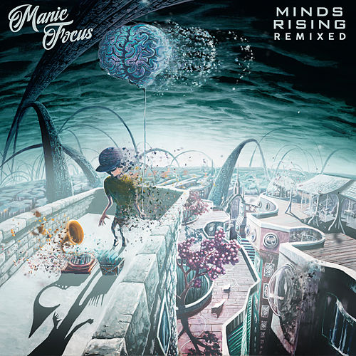 Minds Rising Remixed by Manic Focus