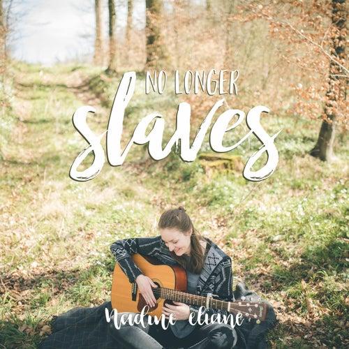 No Longer Slaves by Nadine Eliane