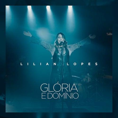 Glória e Domínio de Lilian Lopes