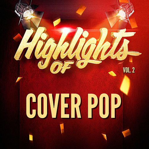 Highlights of Cover Pop, Vol. 2 by Cover Pop