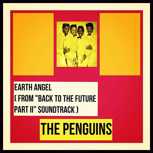 Earth Angel (From 'Back to the Future Part Ii' Soundtrack) de The Penguins