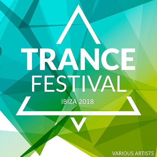 Trance Festival Ibiza 2018 by Various Artists